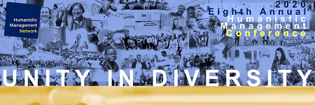 2020 ANNUAL HUMANISTIC MANAGEMENT CONFERENCE: UNITY IN DIVERSITY